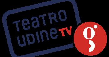 NASCE TEATROUDINE TV, LA WEB TV DEL GIOVANNI DA UDINE