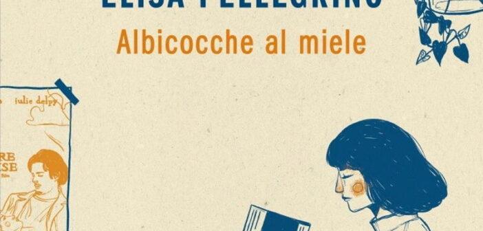 ELISA PELLEGRINO E LE ALBICOCCHE AL MIELE